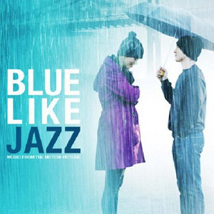 [Image: 'Blue Like Jazz Motion Picture Soundtrack' Front Cover]