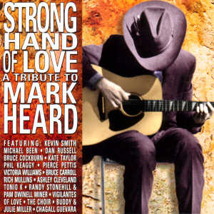 [Image: 'Strong Hand Of Love: A Tribute To Mark Heard' Front Cover]